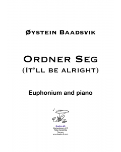 Ordner Seg (It'll be alright) Euphonium and piano